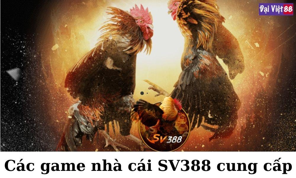 Các game nhà cái SV388 cung cấp