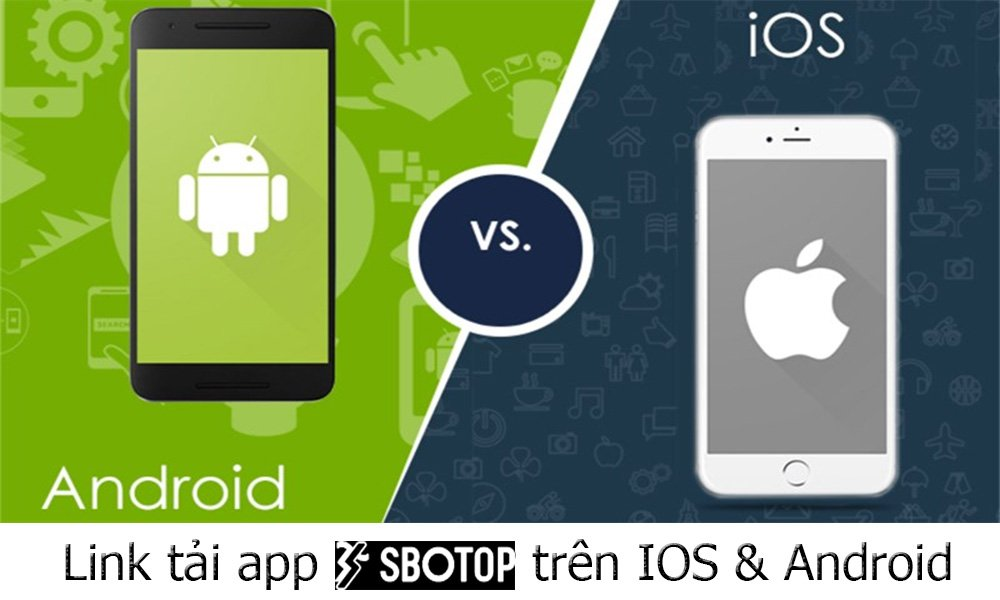 Link tải app SBOTOP trên IOS & Android