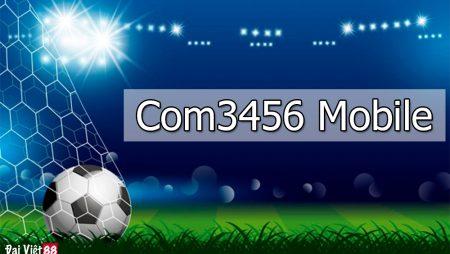 Com3456 Mobile – Link đăng nhập Sbobet cho Mobile Không Chặn