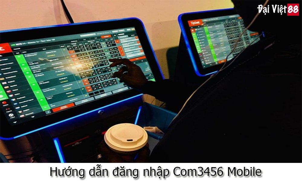 Hướng dẫn đăng nhập Com3456 Mobile