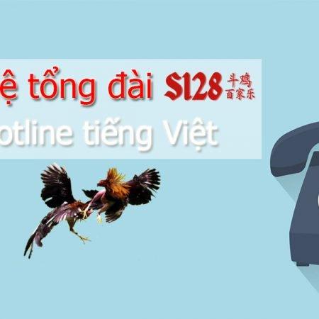 Liên hệ S128 – Hướng dẫn liên hệ tổng đài S128 qua Hotline tiếng Việt