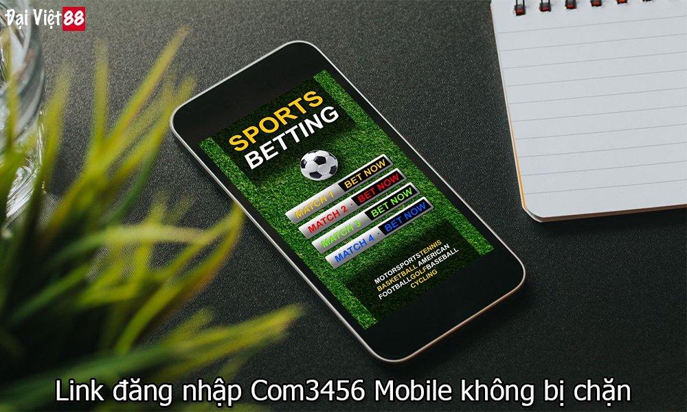 Link đăng nhập Com3456 Mobile không bị chặn
